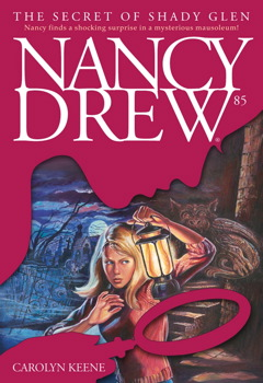 NANCY DREW SERIES # 85 - Girl Detective - THE SECRET OF SHADY GLEN