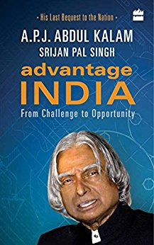 ADVANTAGE INDIA : FROM CHALLENGE  TO  OPPORTUNITY - His last bequest to the Nation