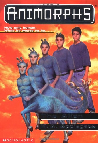 SCHOLASTIC'S ANIMORPHS # 8: THE ALIEN: HE'S ONLY HUMAN WHEN HE WANTS TO BE...