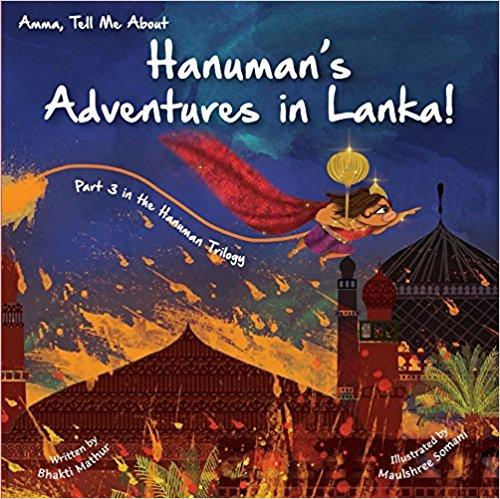 AMMA TELL ME ABOUT HANUMANS ADVENTURES IN LANKA - Part 3 in the Hanuman Trilogy
