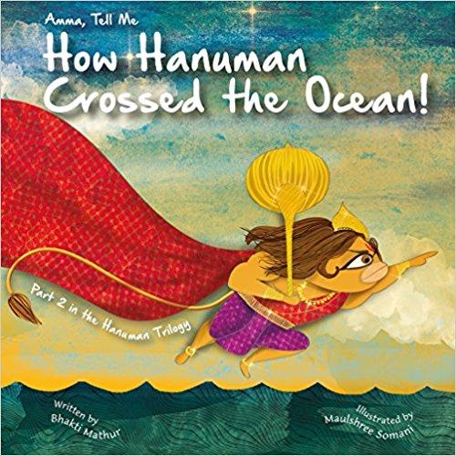 AMMA TELL ME HOW HANUMAN CROSSED THE OCEAN - Part 2 in the Hanuman Trilogy