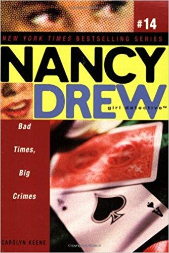 NANCY DREW SERIES # 14 - Girl Detective - BAD TIMES BIG CRIMES