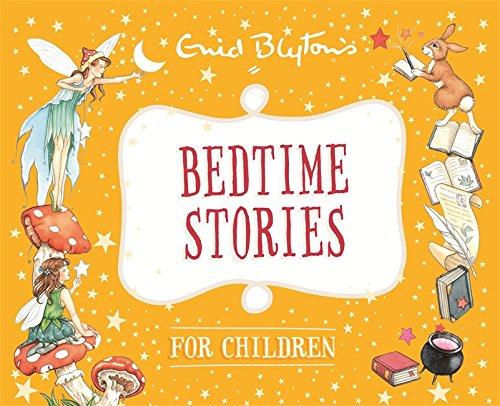 ENID BLYTONS : BEDTIME STORIES FOR CHILDREN