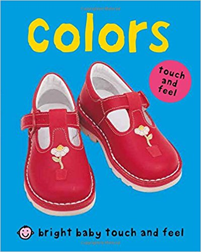 COLORS: TOUCH AND FEEL : BRIGHT BABY TOUCH AND FEEL - By Roger Priddy