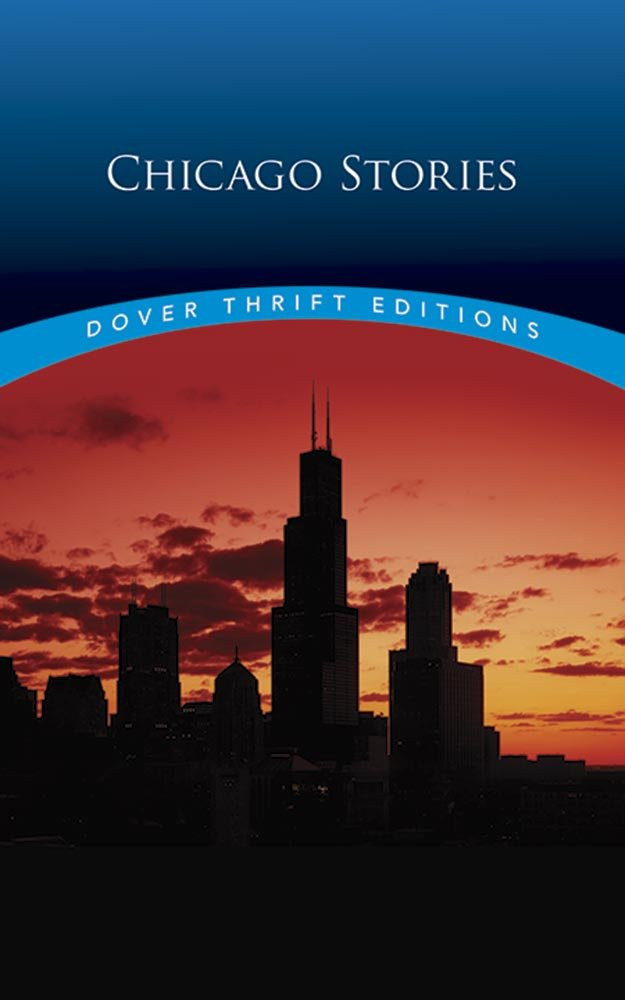 Dover Thrift Editions: CHICAGO STORIES