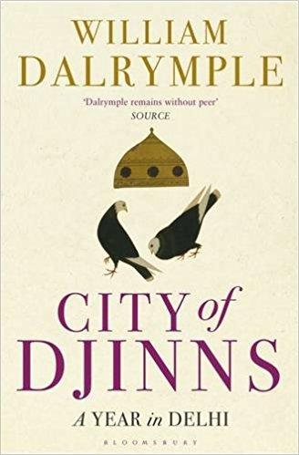 CITY OF DJINNS - A YEAR IN DELHI
