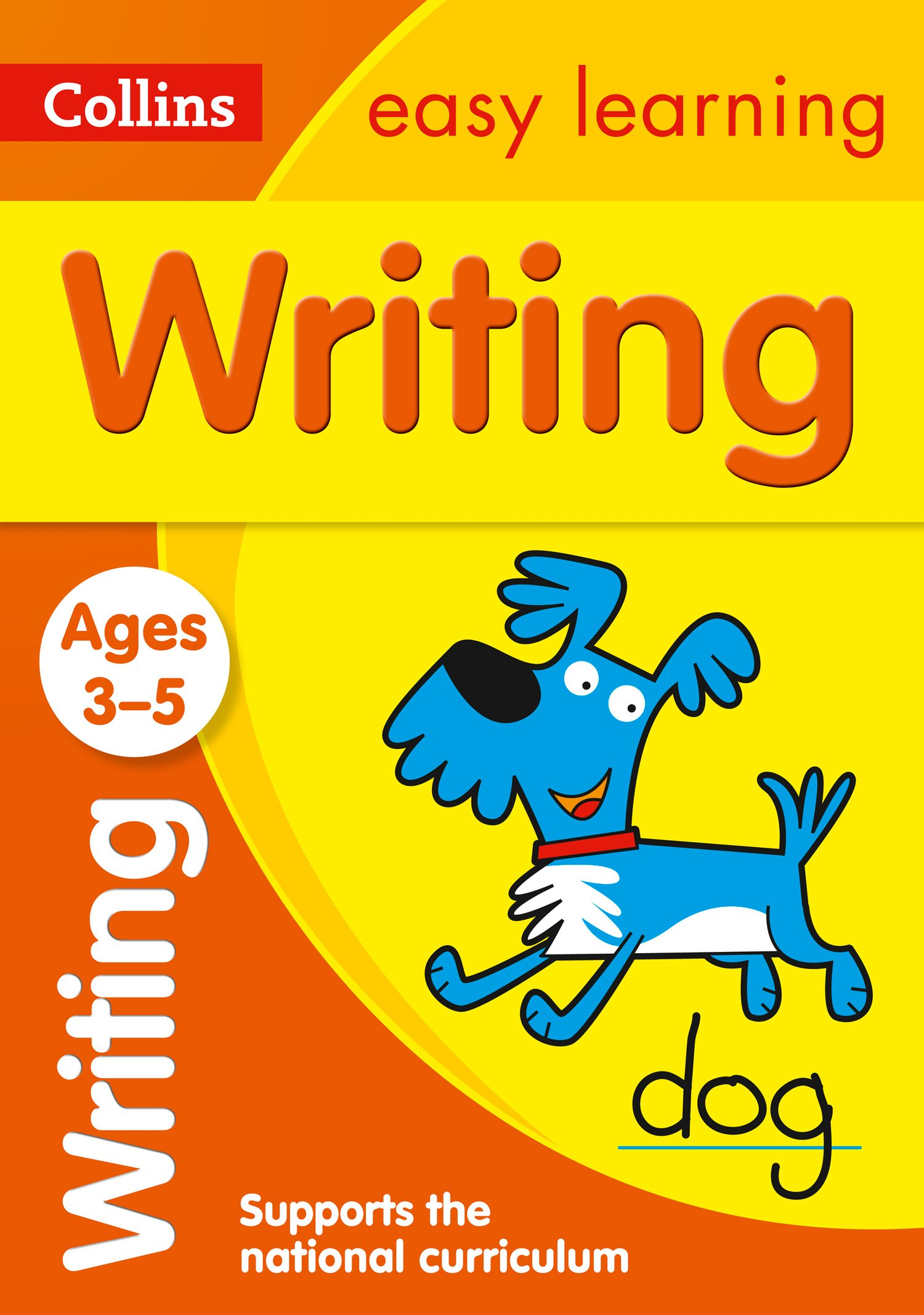 COLLINS EASY LEARNING: WRITING - Ages 3-5 and Supports the National Curriculum