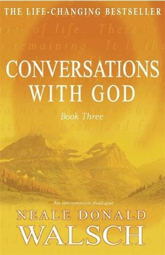 CONVERSATIONS WITH GOD - Book 3 - The Life-Changing Bestseller