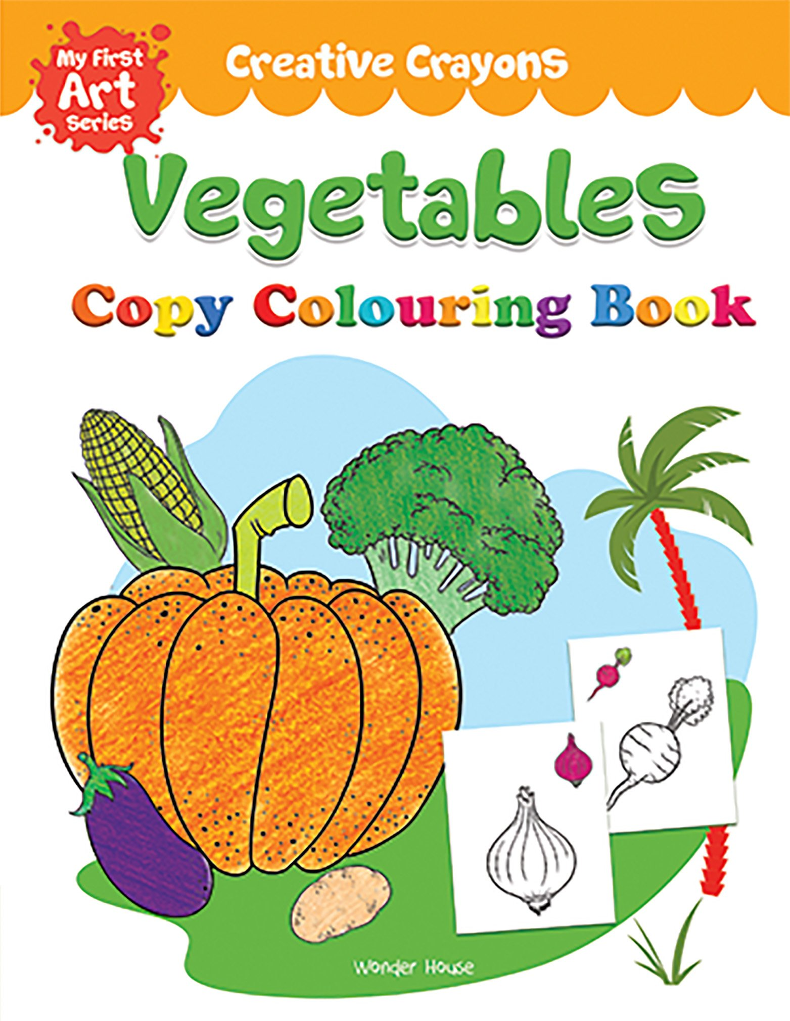 Creative Crayons - Vegetables : My First Art Series - Crayon Copy Colouring Books