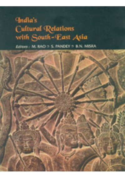 India's Cultural Relations with South - East Asia