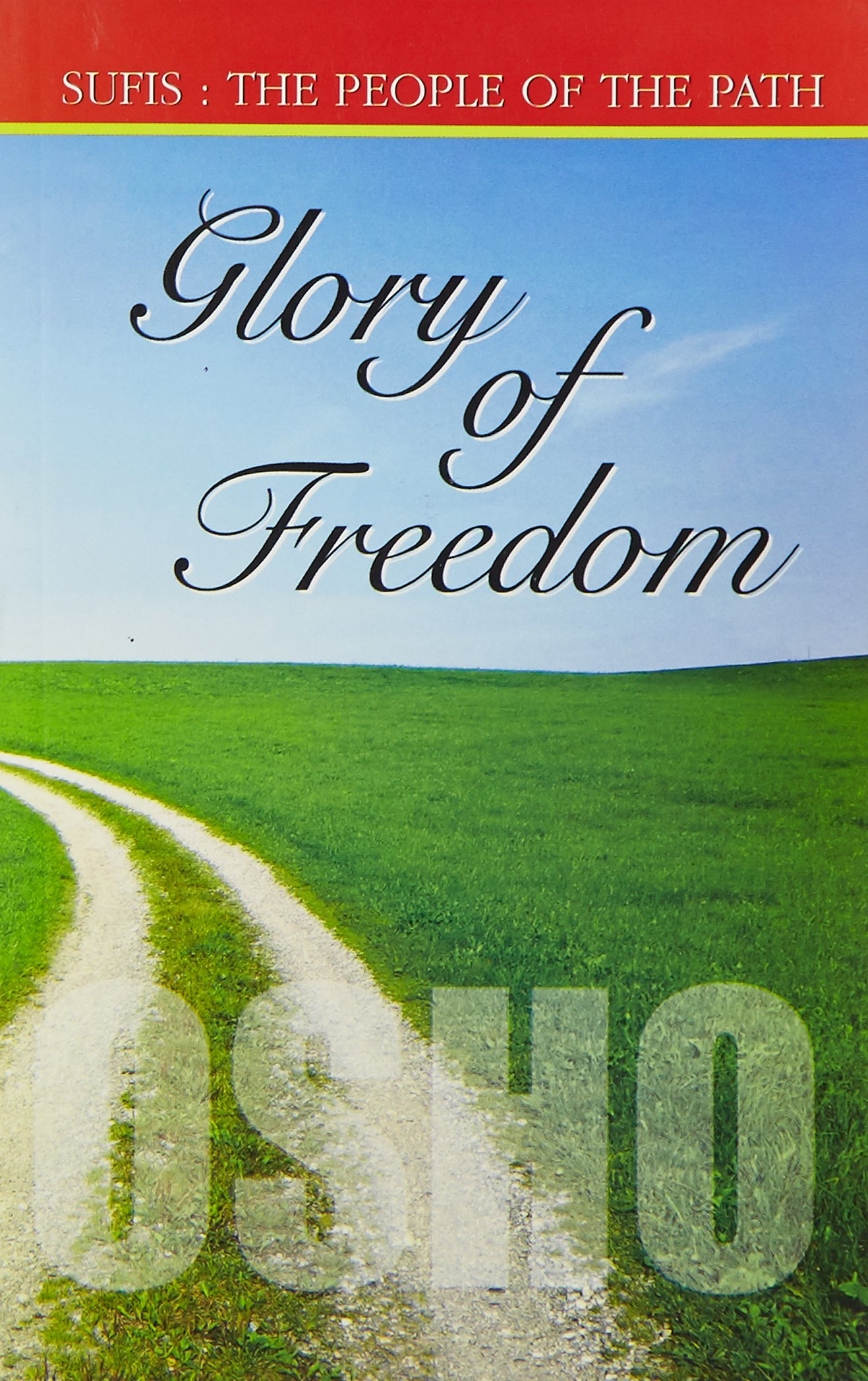 GLORY OF FREEDOM - SUFIS-The people of the Path - VOL II Chapter 18