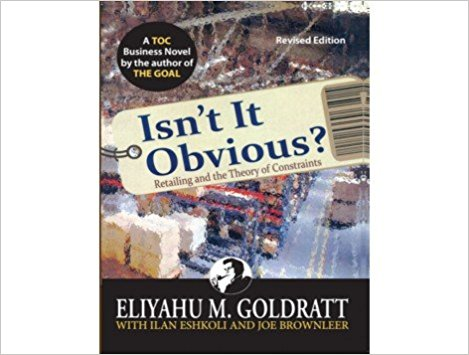 ISN'T IT OBVIOUS? RETAILING AND THE THEORY OF CONSTRAINTS