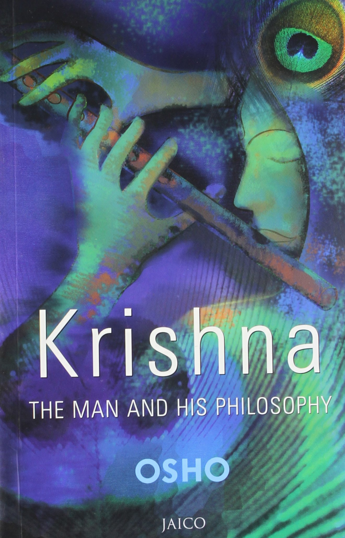 KRISHNA : THE MAN AND HIS PHILOSOPHY