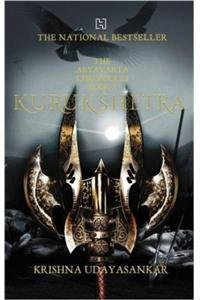 ARYAVARTA CHRONICLES - BOOK 3 : KURUKSHETRA - The epic as it was never told before