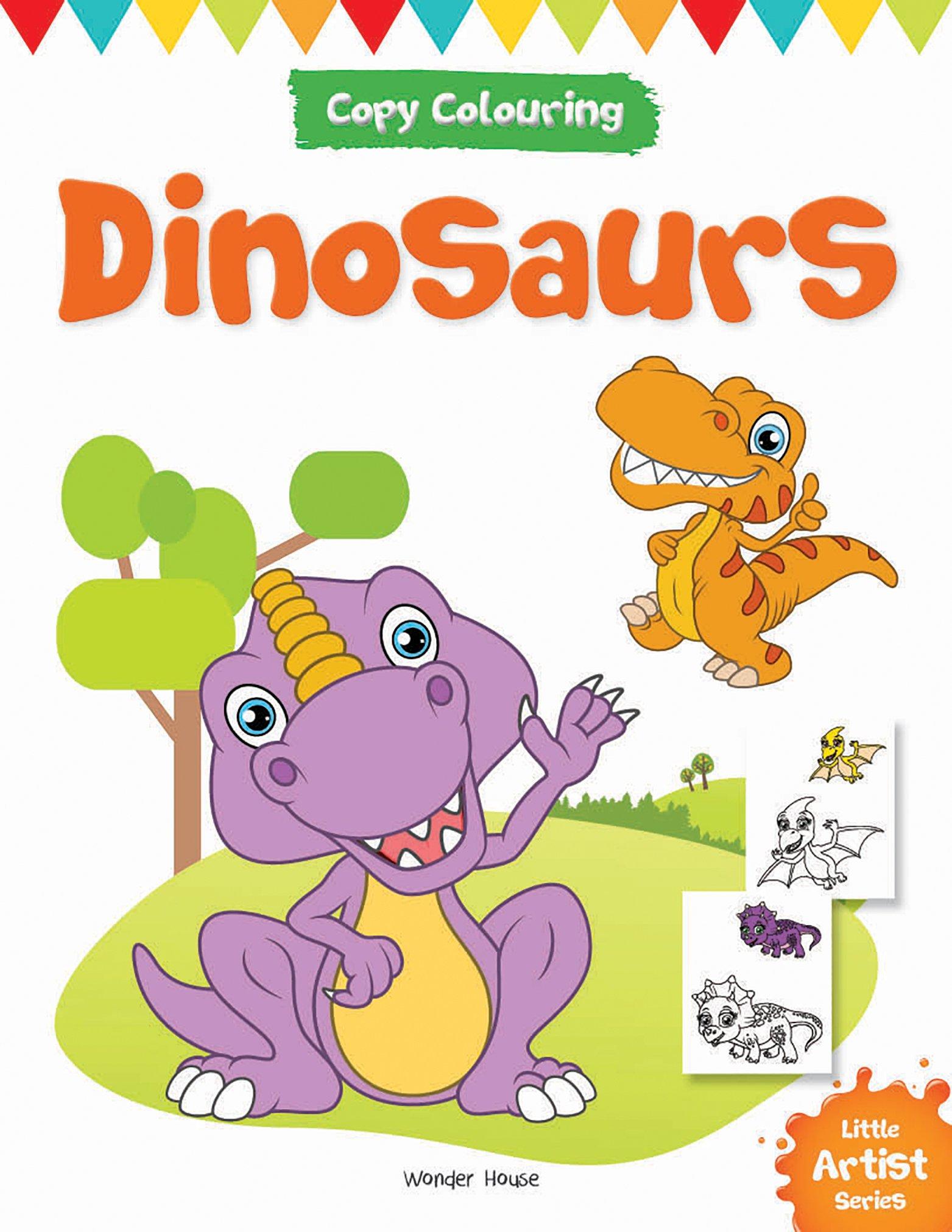 Little Artist Series - Dinosaurs : Copy Colouring Books
