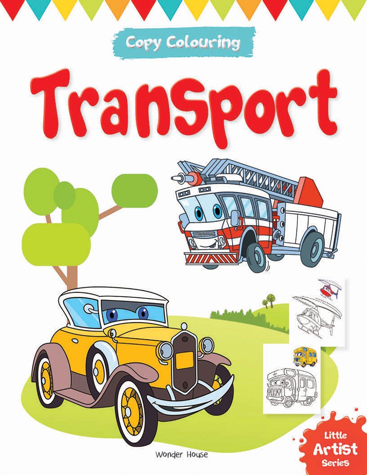 Little Artist Series - Transport : Copy Colouring Books