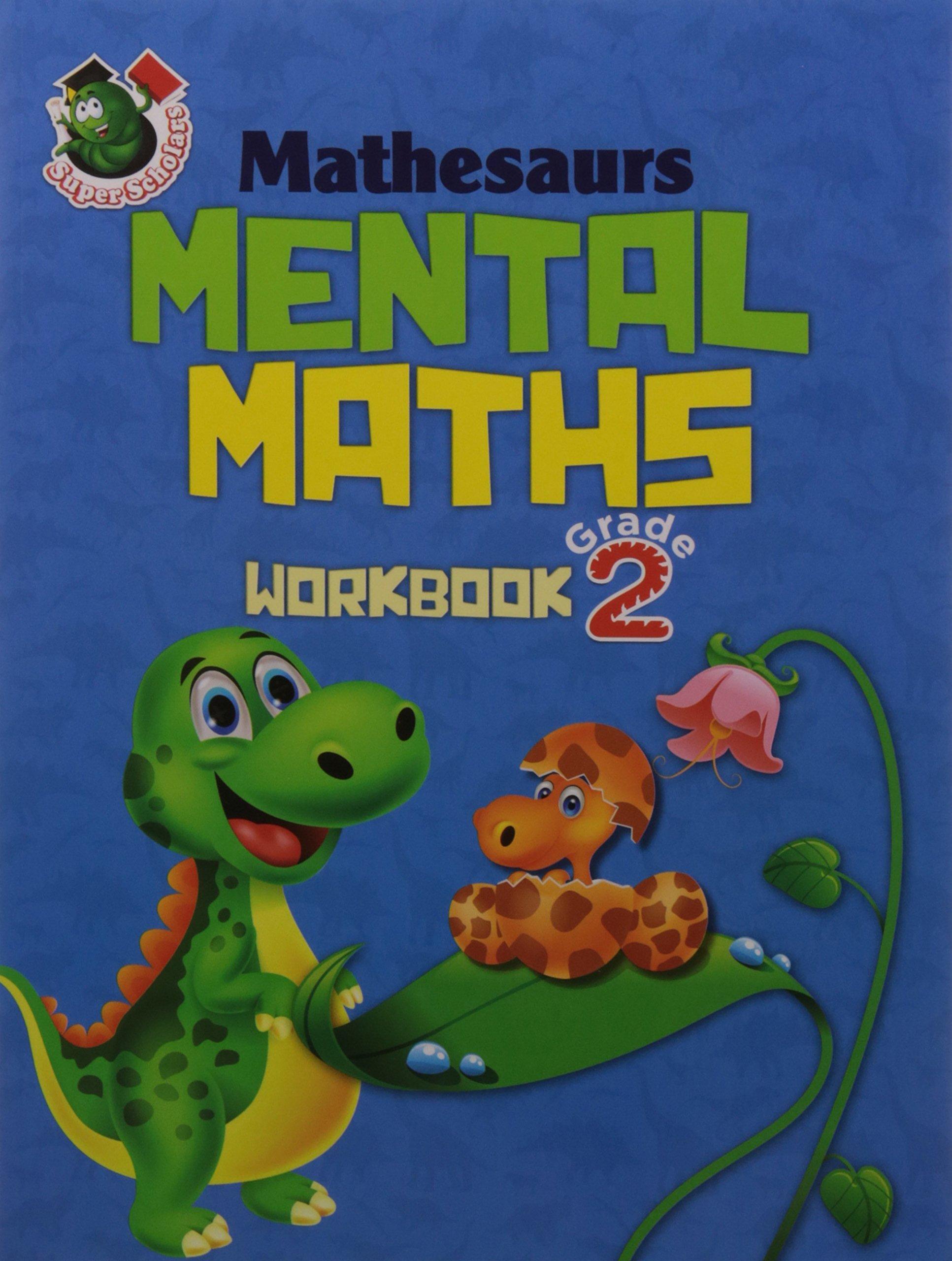 Super Scholars : Mathesaurs Mental Maths Workbook : GRADE 2