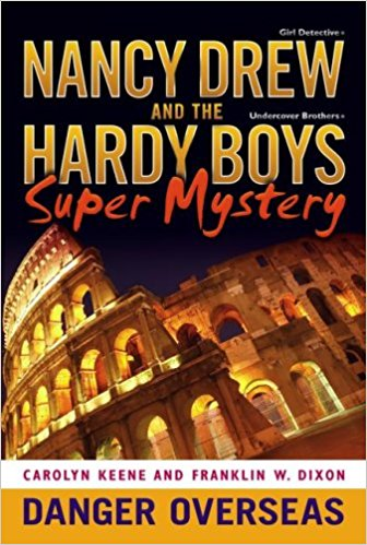 NANCY DREW AND THE HARDY BOYS - SUPER MYSTERY # 2- DANGER OVERSEAS