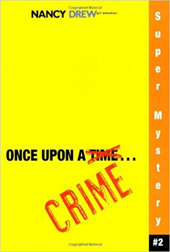 NANCY DREW SERIES - SUPER MYSTERY # 2 - ONCE UPON A CRIME