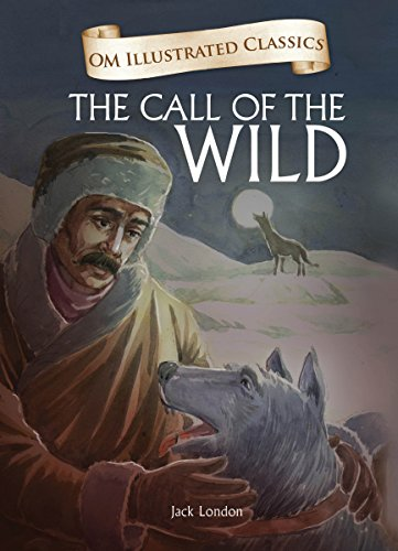 Om Illustrated Classics: THE CALL OF THE WILD