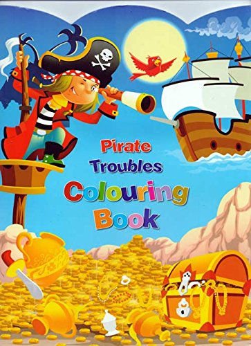 COLOURING BOOK : PIRATE TROUBLES
