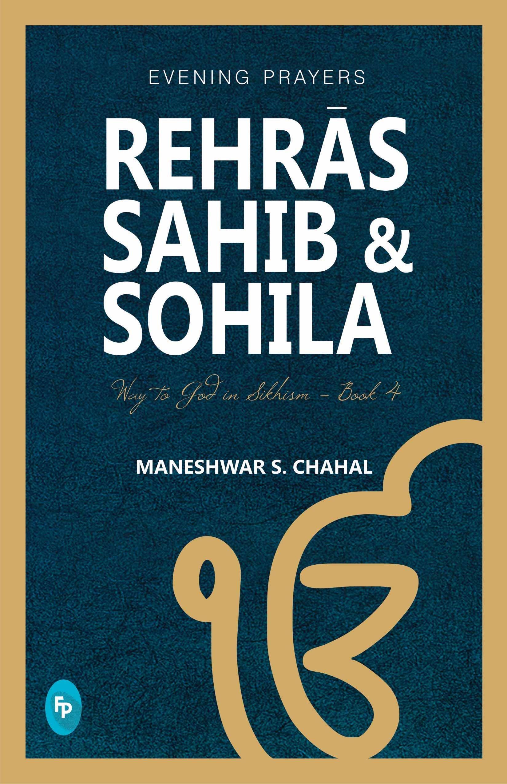 EVENING PRAYERS : REHRAS SAHIB & SOHILA  :  WAY TO GOD IN SIKHISM - BOOK 4