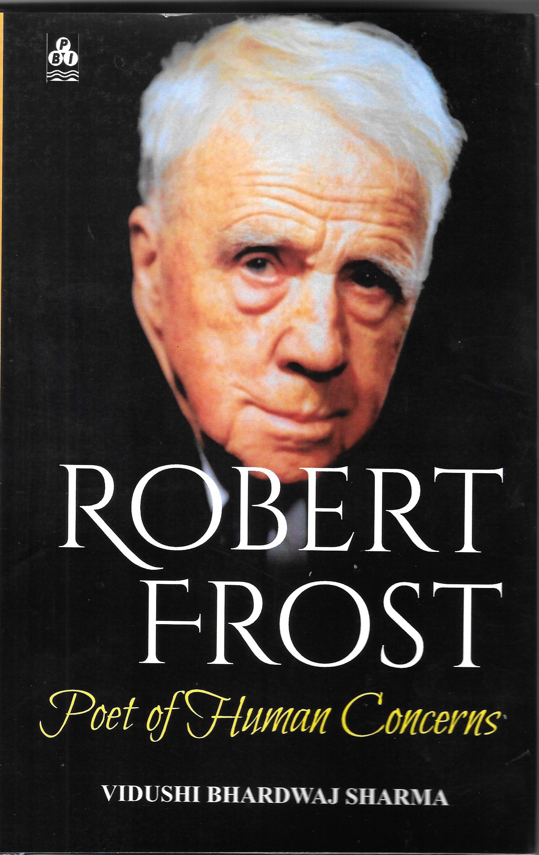 Robert Frost : Poet of  Human Concerns