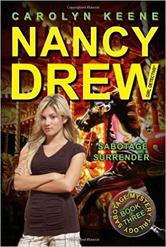 Nancy Drew Series # 44 - Girl Detective - Sabotage Mystery Trilogy # 3 - SABOTAGE SURRENDER