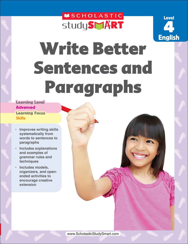 SCHOLASTIC STUDY SMART: WRITE BETTER SENTENCES & PARAGRAPHS - LEVEL 4 - ENGLISH