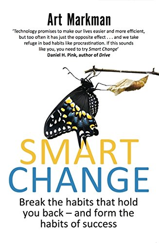 SMART CHANGE : Five Tools to Create New and Sustainable Habits in Yourself and Others