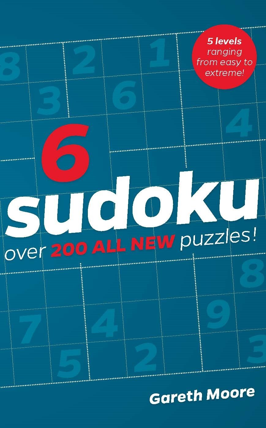 SUDOKU 6 - Over 200 All New Puzzles! - 5 levels ranging from easy to extreme!