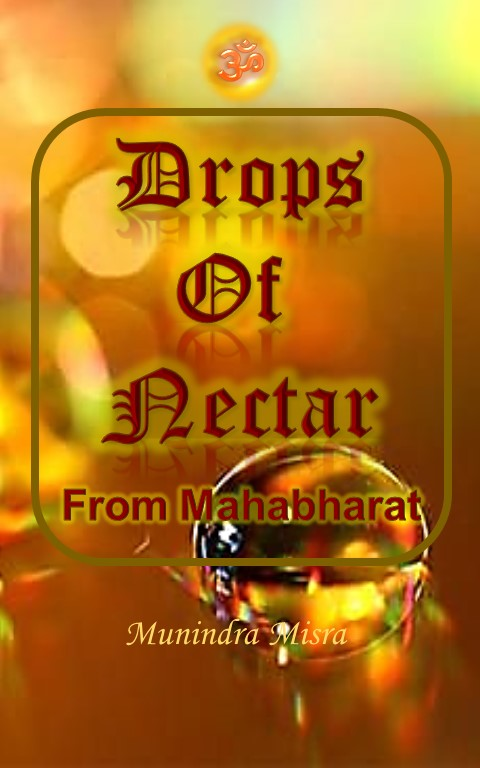 'Drops of Nectar' from the Mahabharat