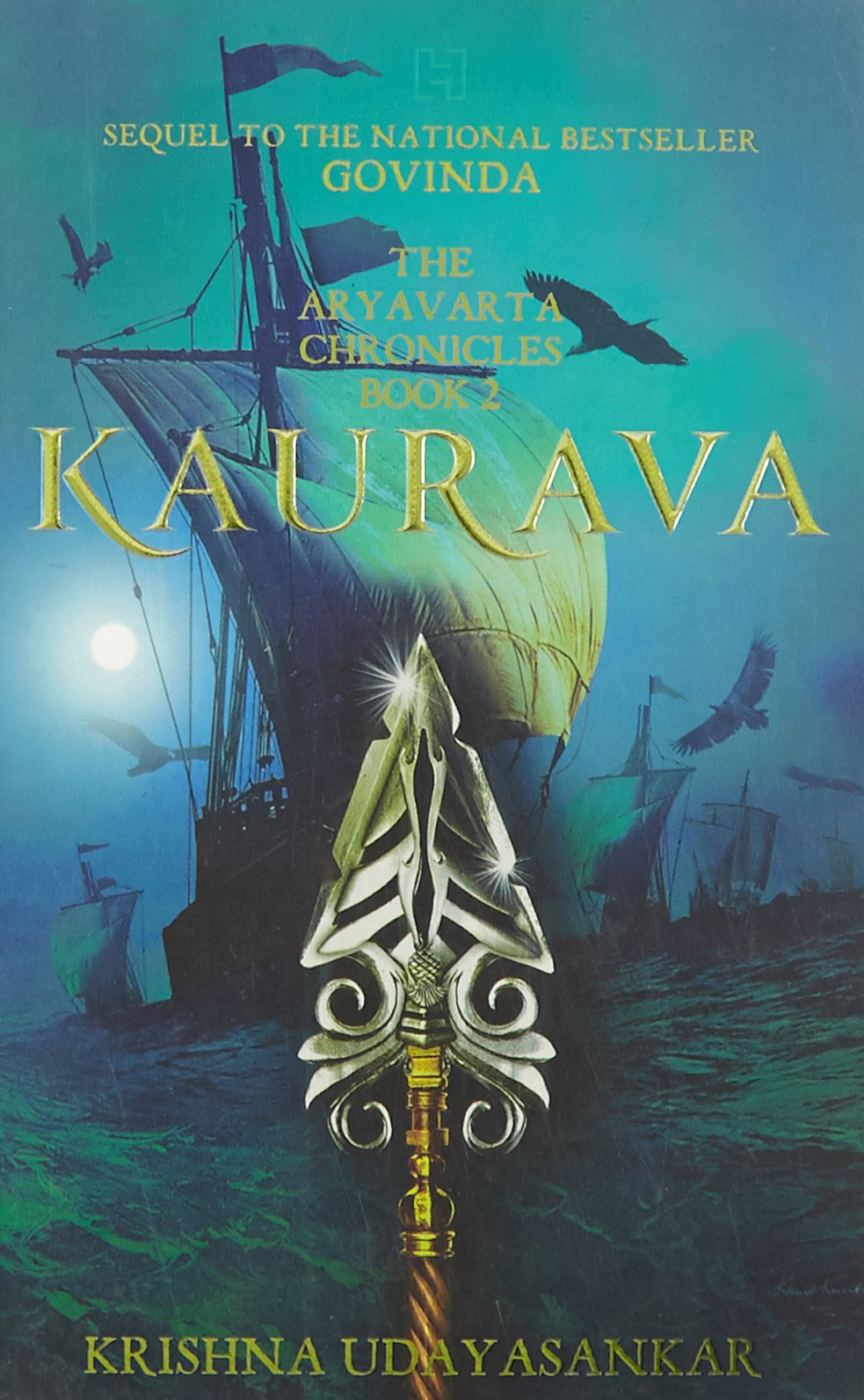 THE ARYAVARTA CHRONICLES - BOOK 2 : KAURAVA : Nothing left to fight for is nothing left to lose...