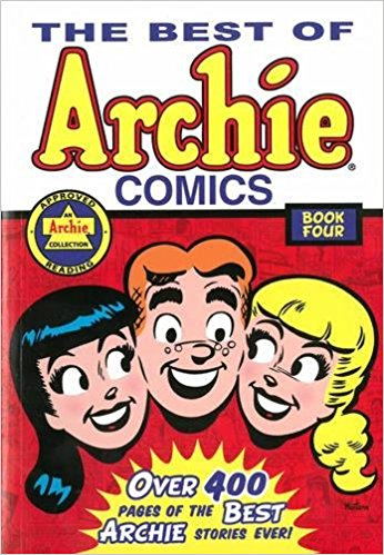 THE BEST OF ARCHIE COMICS : BOOK 4 - OVER 400 PAGES OF THE BEST ARCHIE STORIES EVER!