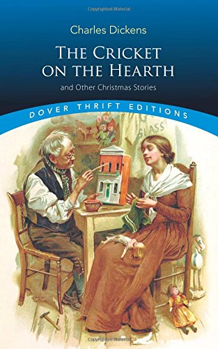 Dover Thrift Editions: THE CRICKET ON THE HEARTH AND OTHER CHRISTMAS STORIES