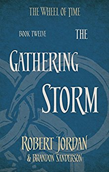 The Wheel of Time Series: Book 12 - THE GATHERING STORM