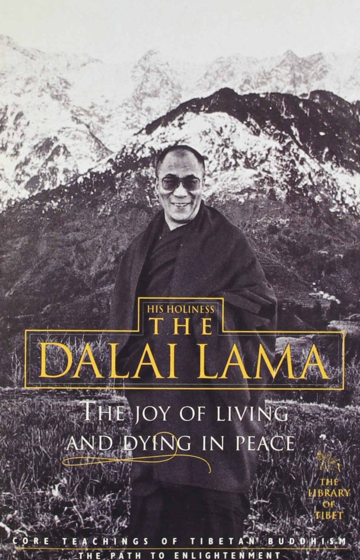 THE JOY OF LIVING AND DYING IN PEACE - The Library of Tibet