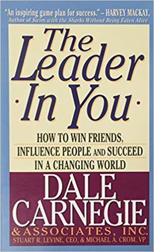 THE LEADER IN YOU by DALE CARNEGIE how to win friends, influence people and succeed in a changing world