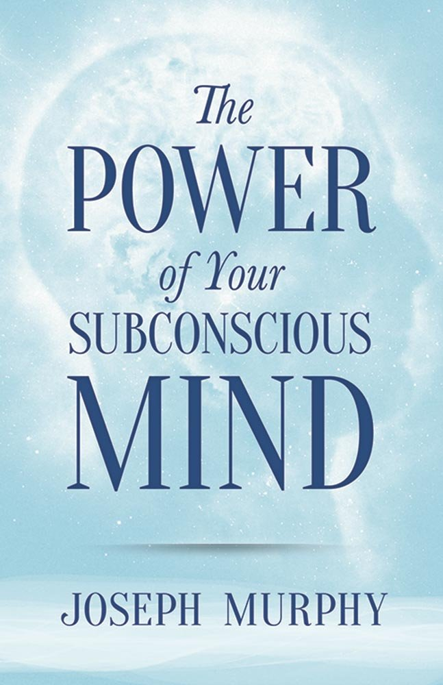 Dover Empower Your Life Series: THE POWER OF YOUR SUBCONSCIOUS MIND