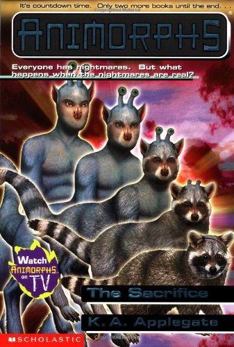 SCHOLASTIC'S ANIMORPHS # 52: THE SACRIFICE: EVERYONE HAS NIGHTMARES. BUT WHAT HAPPENS WHEN THE NIGHTMARES ARE REAL? IT'S COUNTDOWN TIME. ONLY TWO MORE BOOKS UNTIL THE END...
