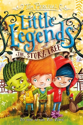Little Legends Series - Book 6 - THE STORY TREE - It's time to save Tale Town.