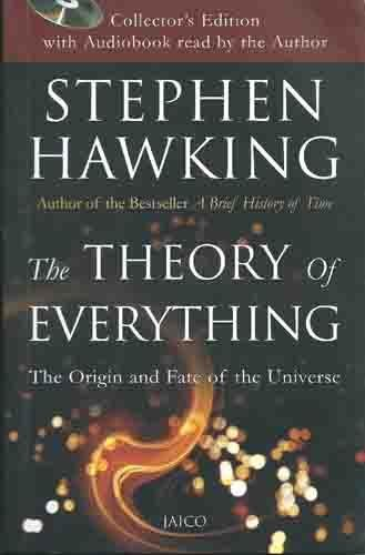 THE THEORY OF EVERYTHING : The Origin and Fate of the Universe. With CD