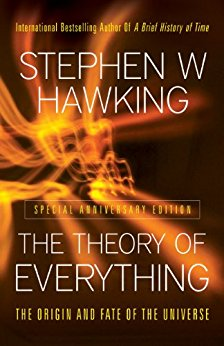 THE THEORY OF EVERYTHING : The Origin and Fate of the Universe. - Special Anniversary Edition