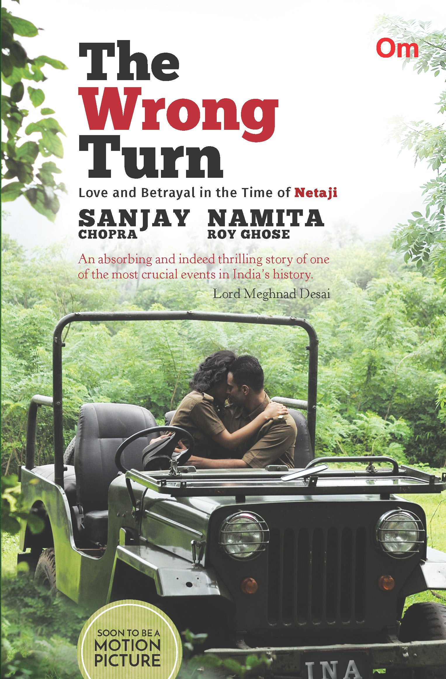 THE WRONG TURN - Love and Betrayal in the Time of Netaji.