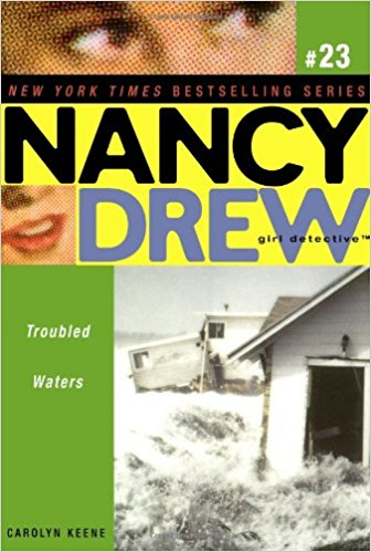 Nancy Drew Series # 23 - Girl Detective - TROUBLED WATERS