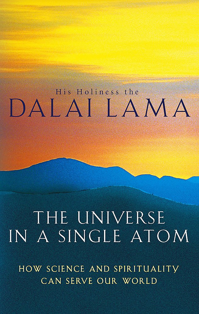THE UNIVERSE IN A SINGLE ATOM - How science and spirituality can serve our world