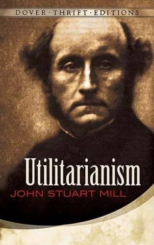 UTILITARIANISM - Dover Thrift Editions