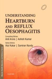 Understanding Heartburn and Reflux Oesophagitis 1e