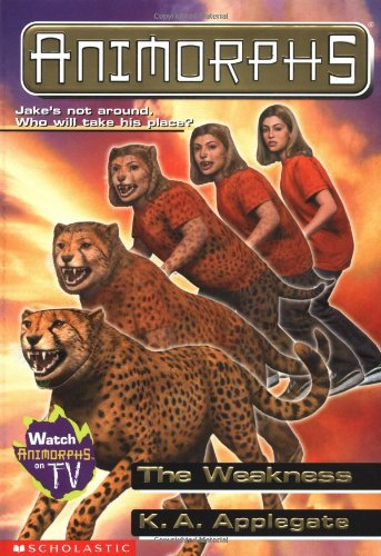 SCHOLASTIC'S ANIMORPHS # 37: THE WEAKNESS: JOKE'S NOT AROUND…. WHO WILL TAKE HIS PLACE?