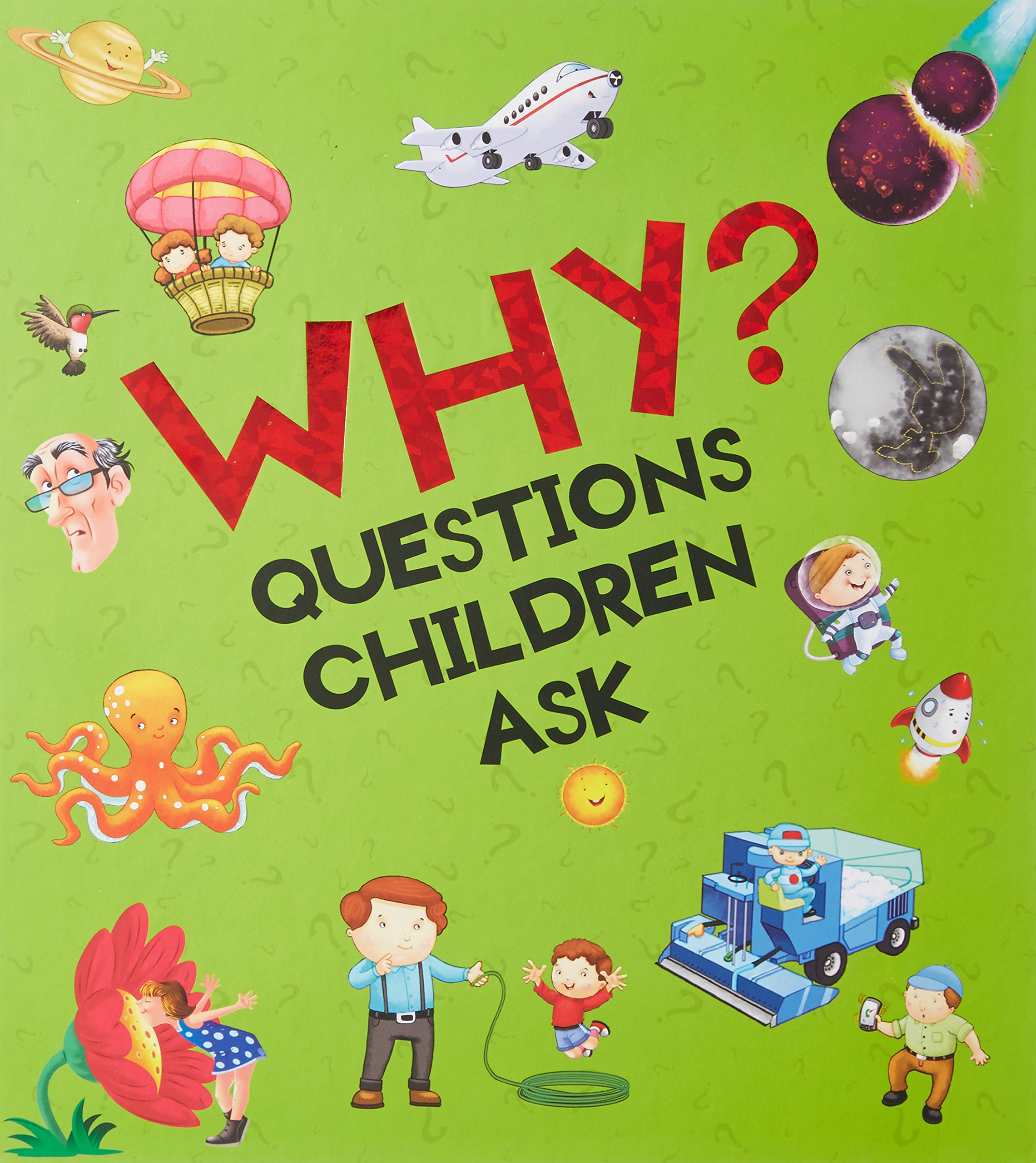 Questions Children Ask : WHY?